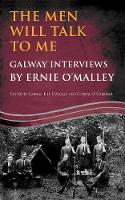 The Men Will Talk to Me:Galway Interviews by Ernie O'Malley (Paperback)
