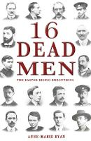 16 Dead Men: The Easter Rising Executions (Paperback)