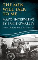 The Men Will Talk to Me: Mayo Interviews by Ernie O'Malley - The Men Will Talk to Me 3 (Paperback)