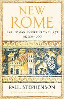 New Rome: The Roman Empire in the East, AD 395 - 700 - The Profile History of the Ancient World Series (Hardback)