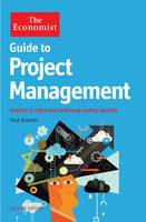 The Economist Guide to Project Management 2nd Edition: Getting it right and achieving lasting benefit (Hardback)