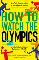 How to Watch the Olympics: An instant initiation into every sport at Rio 2016 (Paperback)