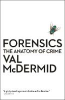 Forensics: The Anatomy of Crime - Wellcome (Paperback)