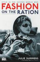Fashion on the Ration: Style in the Second World War (Hardback)