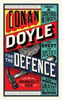 Conan Doyle for the Defence: A Sensational Murder, the Quest for Justice and the World's Greatest Detective Writer (Hardback)