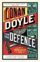 Conan Doyle for the Defence: A Sensational Murder, the Quest for Justice and the World's Greatest Detective Writer (Paperback)