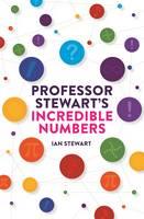 Professor Stewart's Incredible Numbers (Paperback)