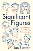 Significant Figures: Lives and Works of Trailblazing Mathematicians (Hardback)