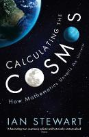 Calculating the Cosmos: How Mathematics Unveils the Universe (Paperback)