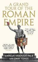 A Grand Tour of the Roman Empire by Marcus Sidonius Falx - The Marcus Sidonius Falx Trilogy (Hardback)
