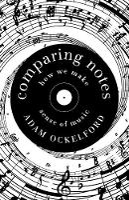 Comparing Notes: How We Make Sense of Music (Hardback)