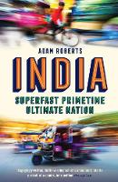 India: Superfast, Primetime, Ultimate Nation (Paperback)