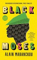 Black Moses: Longlisted for the International Man Booker Prize 2017 (Hardback)