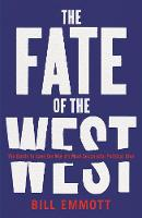 The Fate of the West: The Battle to Save the World's Most Successful Political Idea (Hardback)