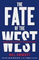 The Fate of the West: The Battle to Save the World's Most Successful Political Idea (Paperback)