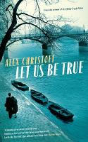 Let Us Be True: From the Betty Trask Prize-winning author of Glass (Hardback)