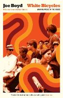White Bicycles: Making Music in the 1960s - Serpent's Tail Classics (Paperback)