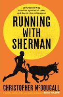 Running with Sherman: The Donkey Who Survived Against All Odds and Raced Like a Champion (Hardback)