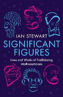 Significant Figures: Lives and Works of Trailblazing Mathematicians (Paperback)