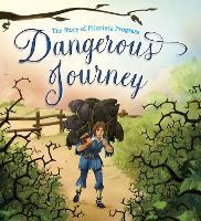 Dangerous Journey: The Story of Pilgrim's Progress (Hardback)