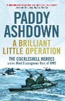 A Brilliant Little Operation: The Cockleshell Heroes and the Most Courageous Raid of World War 2 (Paperback)
