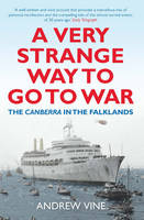 A Very Strange Way to Go to War: The Canberra in the Falklands (Paperback)