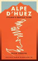Alpe d'Huez: The Story of Pro Cycling's Greatest Climb (Paperback)