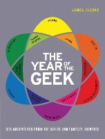 The Year of the Geek: 365 Adventures from the Sci-Fi Universe (Hardback)