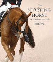 The Sporting Horse: In pursuit of equine excellence (Hardback)