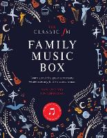 The Classic FM Family Music Box: Hear iconic music from the great composers (Hardback)