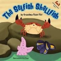 The Selfish Shellfish - Sea Creatures 1 (Paperback)