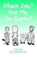 Please Don't Hire Me, I'm Scared! (Paperback)
