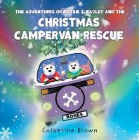 The Adventures of Roobie & Radley and the Christmas Campervan Rescue (Paperback)