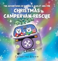 The Adventures of Roobie & Radley and the Christmas Campervan Rescue (Hardback)