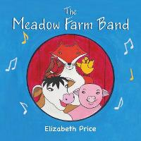 The Meadow Farm Band: Teaching the Value of Inclusion (Paperback)