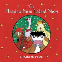 The Meadow Farm Talent Show: Teaching the Value of Confidence - The Meadow Farm 2 (Paperback)