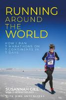 Running Around the World: How I ran 7 marathons on 7 continents in 7 days (Paperback)