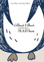 Gilbert Filbert and his big MAD box (Hardback)