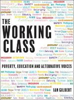 The Working Class: Poverty, education and alternative voices (Paperback)