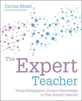 The Expert Teacher: Using pedagogical content knowledge to plan superb lessons (Paperback)