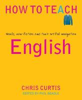 How to Teach English: Novels, non-fiction and their artful navigation (Paperback)