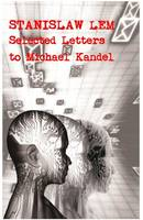 Stanislaw Lem: Selected Letters to Michael Kandel - Liverpool Science Fiction Texts & Studies 46 (Hardback)