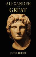 Alexander the Great - with Illustrations (Hardback)