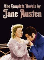 The Complete Novels of Jane Austen (unabridged)