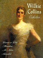 Wilkie Collins Collection (complete and Unabridged): The Woman in White, The Moonstone, No Name, Armadale (Hardback)