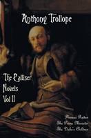 The Palliser Novels, Volume Two, including: Phineas Redux, The Prime Minister and The Duke's Children (Hardback)