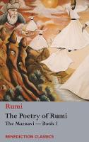 The Poetry of Rumi: The Masnavi -- Book I (Hardback)