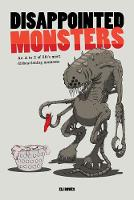 Disappointed Monsters: An A-Z of Life's Most Disheartening Moments