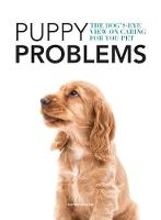 Puppy Problems: The Dog's-Eye View on Tackling Puppy Problems (Paperback)
