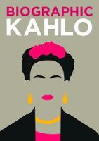 Biographic: Kahlo